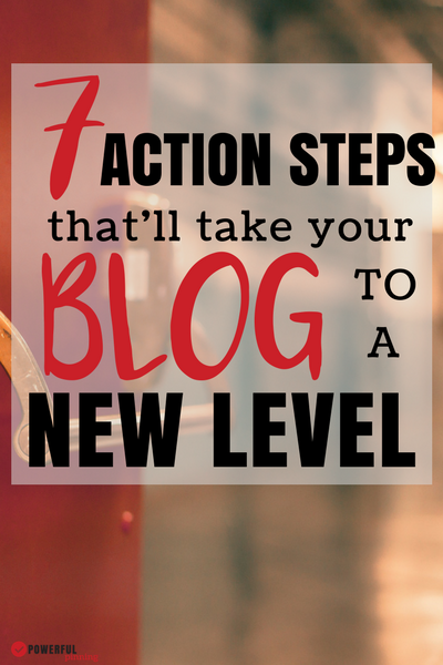 How to Blog   Blogging Tips   Are you a new blogger who needs help growing your blog? Take these 7 action steps to take your blog to the next level and start to earn real money!