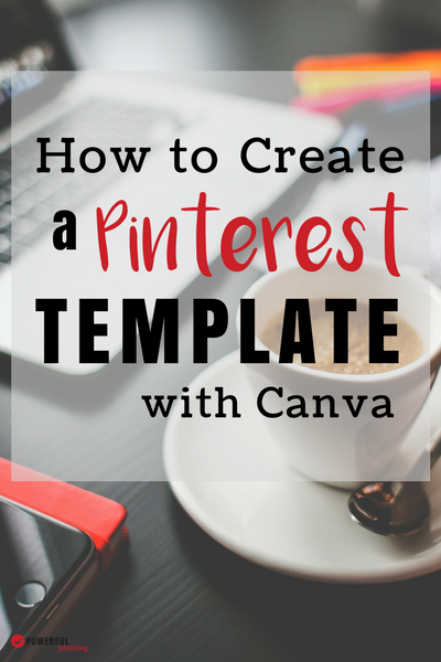 Blogging tip: Learn to create a Pinterest template in Canva to create quick, beautiful, branded images for your blog! Learn how to blog efficiently with this design tip.