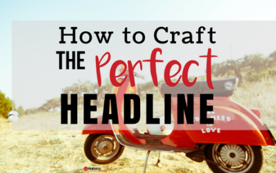 How to Craft the Perfect Headline- and Convert More Readers