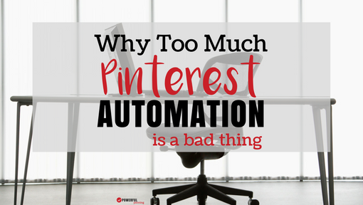 Why You Shouldn't Automate Everything on Pinterest