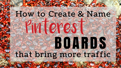 5 Tips for Naming Pinterest Boards That Will Bring More Traffic
