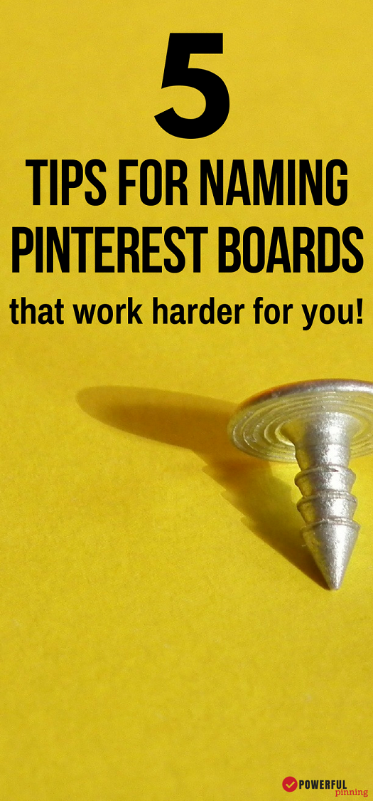 Pinterest Board Names | Do your Pinterest boards work for you. Learn tips and tricks for creating Pinterest board names that help drive traffic to your website! Social Media Marketing | Pinterest Tips | #pinterestmarketing #socialmediamarketing