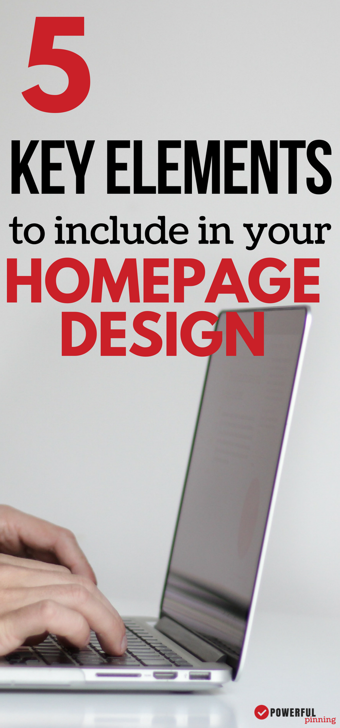 Homepage Design: Learn the 5 critical elements you need to include in your blog's homepage design | Blogging for Beginners | How to Blog