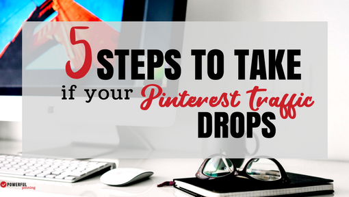 5 Steps to Take if Your Pinterest Traffic Drops