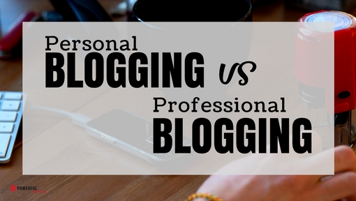 Personal Blogging vs Professional Blogging