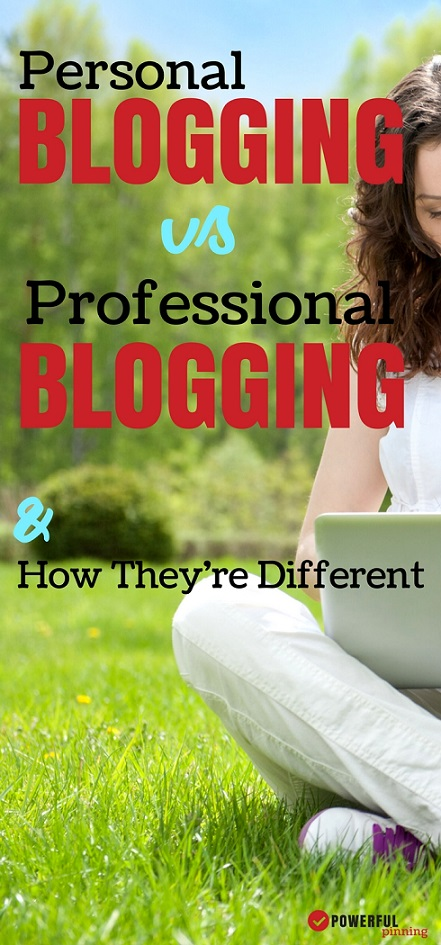 Blogging for Beginners: Do you want to be a professional blogger who brings in real income? Learn the main differences between personal blogging and professional blogging and what you need to do to create a successful, professional blog.